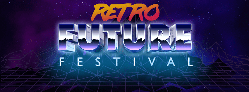 img1 - The Retro Future Festival is Coming!