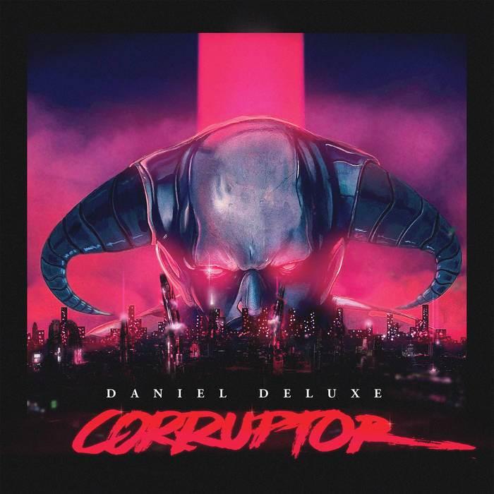 1460390815531 - Daniel Deluxe - Corruptor