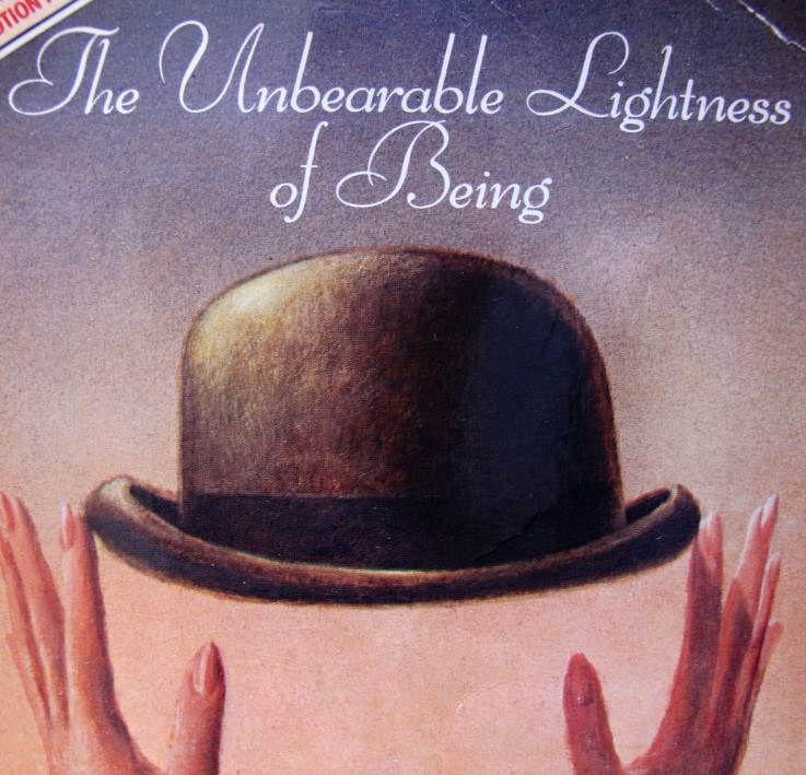 the unbearable lightness of being - The Unbearable Lightness of Being by Milan Kundera (1984, Tr. 1984)