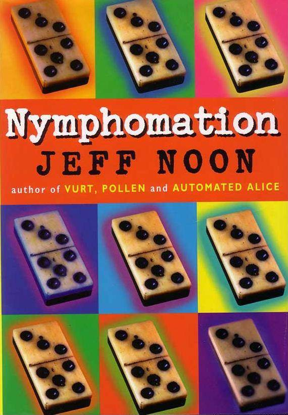 Nymphomation - Nymphomation by Jeff Noon (1997)
