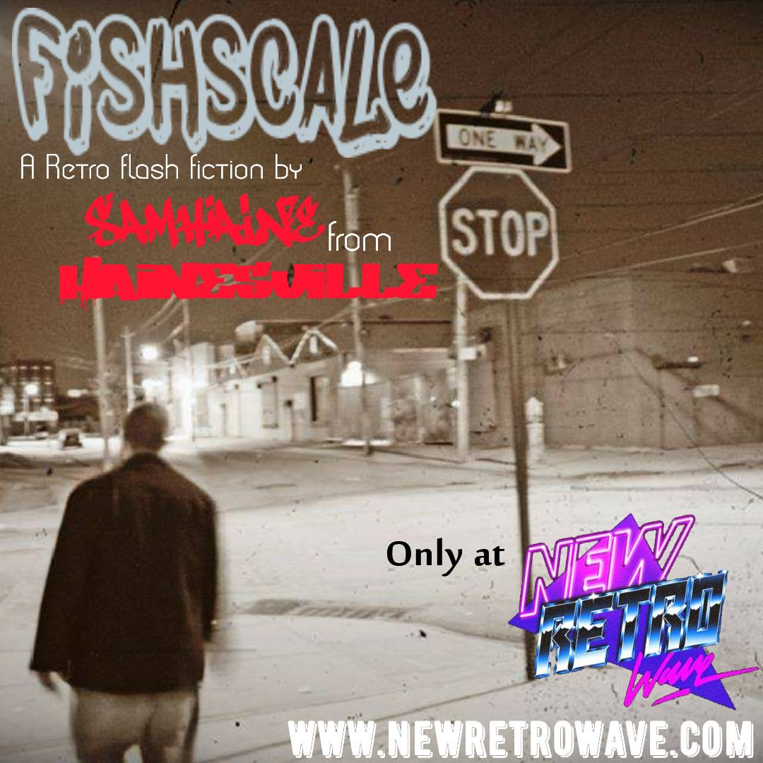 46506145 2239349749410009 2501950159387099136 o - Fishscale: a Retro Flash of Fiction (Part 1) from Hainesville