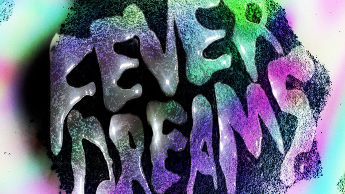 fever dreams cover web 1200x675 - Adult Swim - Fever Dreams