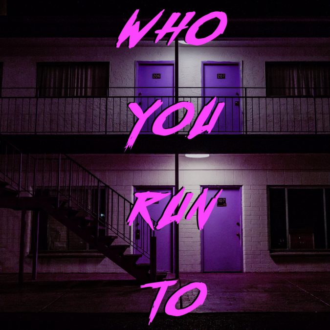 a1281118961 10 675x675 - The Bad Dreamers – Who You Run To