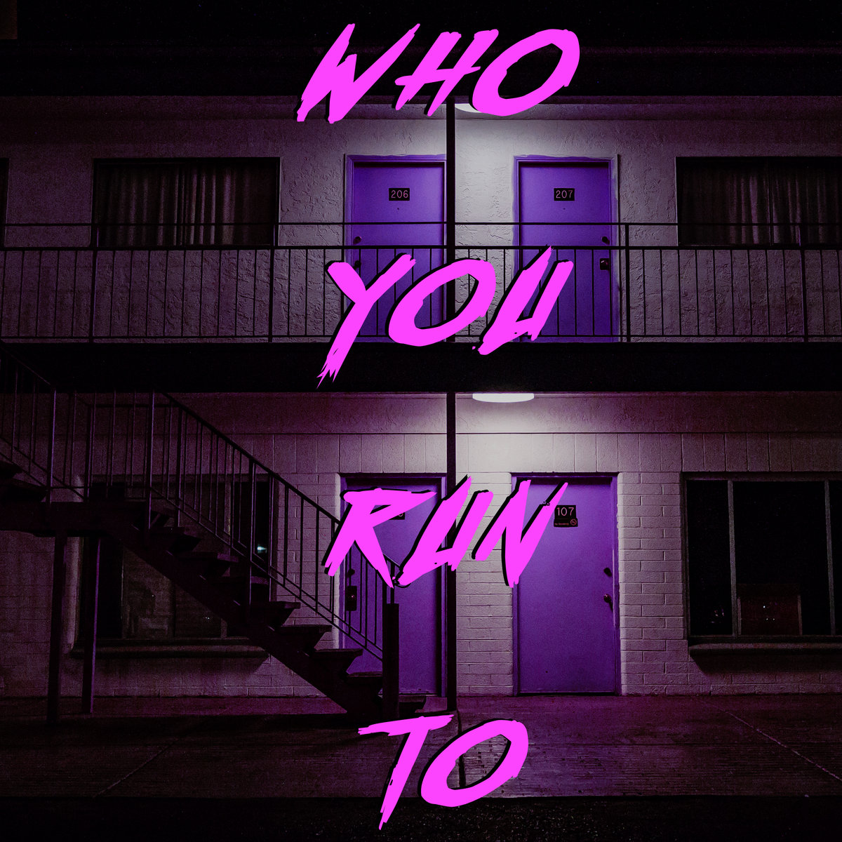 a1281118961 10 - The Bad Dreamers – Who You Run To