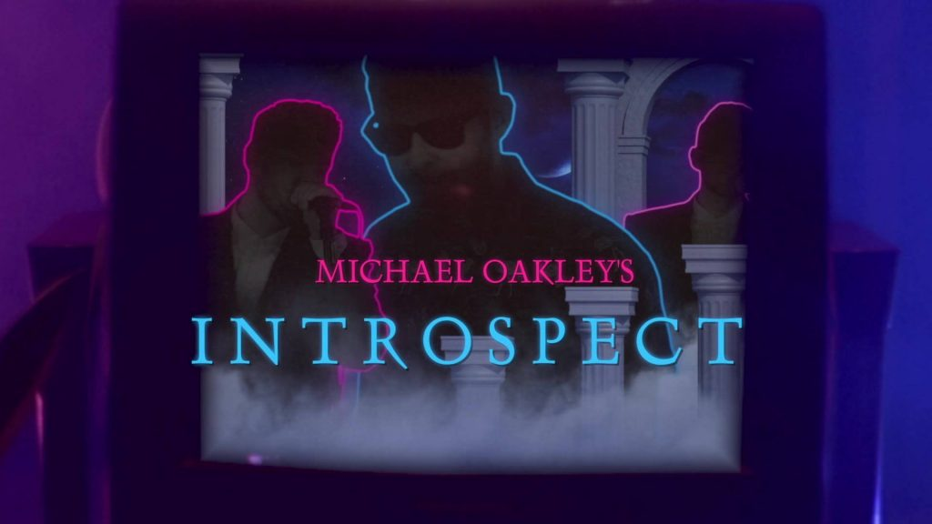 55485938 2578038175571729 4777213336460722176 o 1024x576 - Michael Oakley - Introspect Review