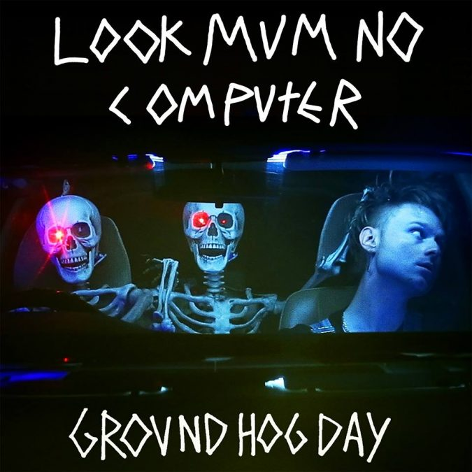 57024085 2174134996009709 6086794387369492480 n 675x675 - Look Mum No Computer - Groundhog Day & LIVE DATES!