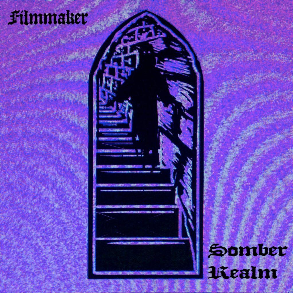 Filmmaker - Somber Realm