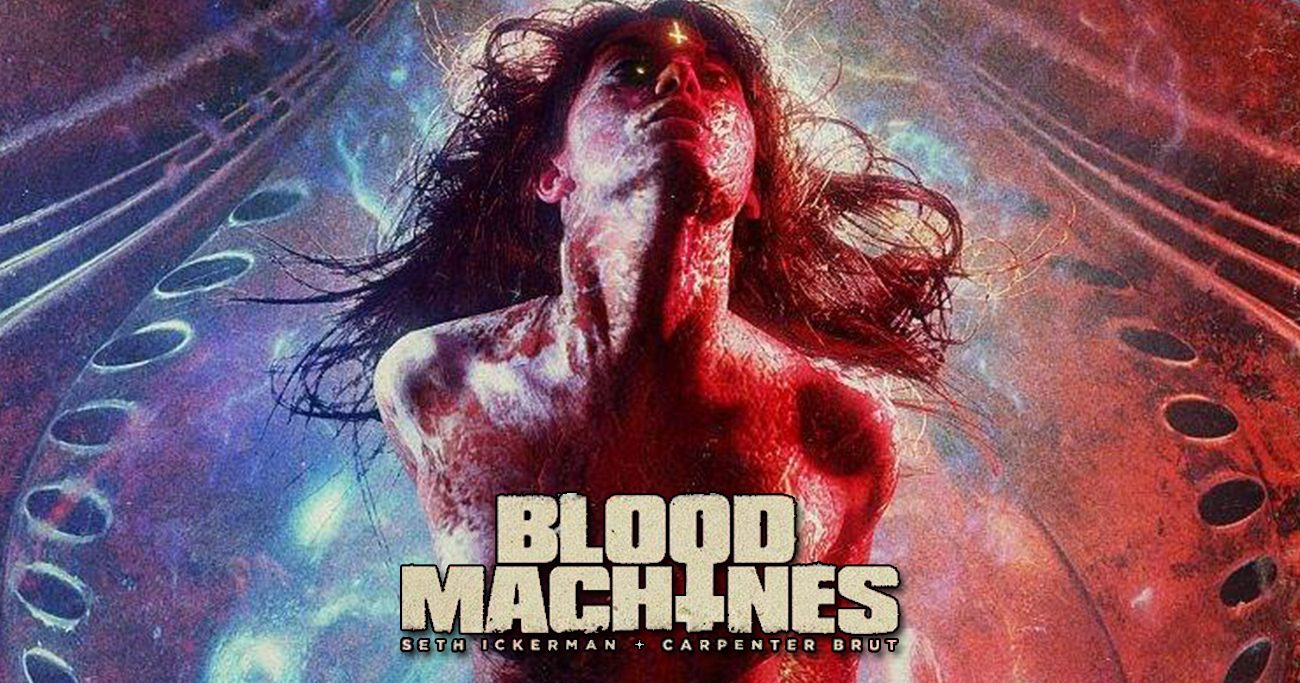 Blood Machines Seth Ickerman Carpenter Brut