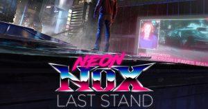 Neon Nox Last Stand 300x158 - Neon Nox Last Stand