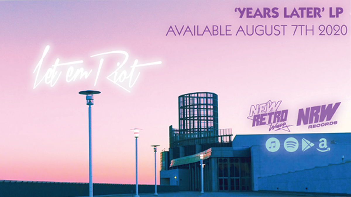 "Let Em Riot - Let Em Riot - New Album ""Years Later"" out August 7th!"