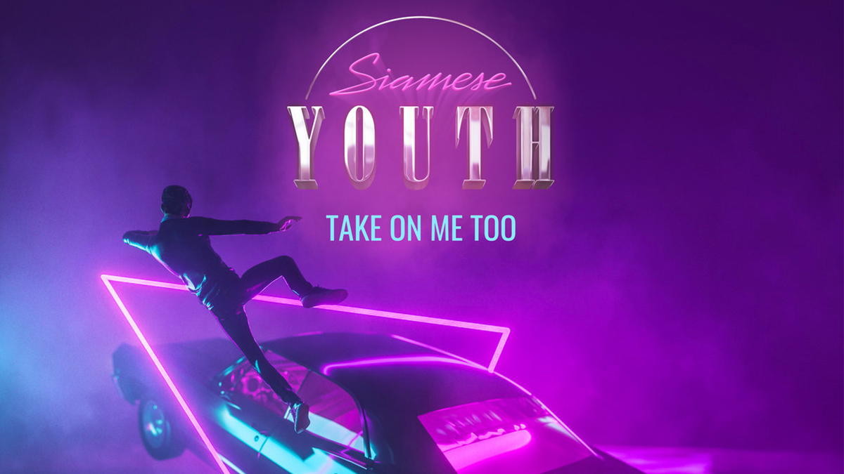 Siamese Youth Take Me On Too - Siamese Youth - Take On Me Too