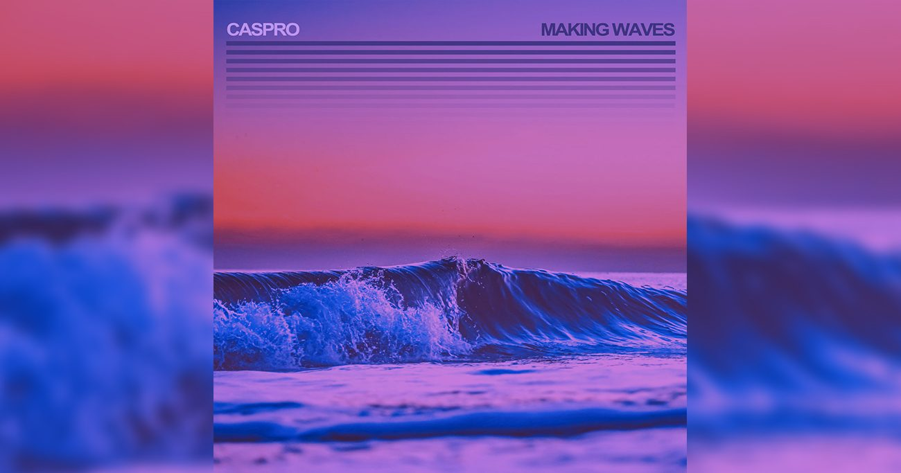 Caspro - Making Waves