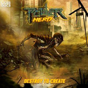 Power Nerd Destroy to Create 300x300 - Power Nerd - Destroy to Create