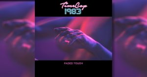 Timecop1983 Faded Touch 300x158 - Timecop1983 Faded Touch