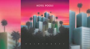 Hotel Pools Palmscapes 300x162 - Hotel Pools Palmscapes Chillsynth