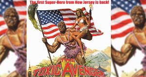 Toxic Avenger Reboot 300x158 - Toxic Avenger Reboot Info