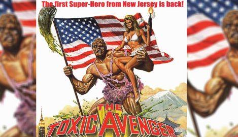 Toxic Avenger Reboot scaled 469x270 - NewRetroWave